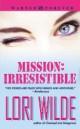 Lori Wilde - Mission: irresistible
