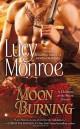 Lucy Monroe - Moon Burning