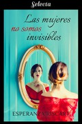 Las mujeres no somos invisibles