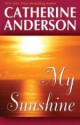 Catherine Anderson - My sunshine