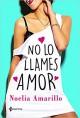 Noelia Amarillo - No lo llames amor