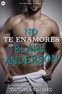 No te enamores de Blake Anderson