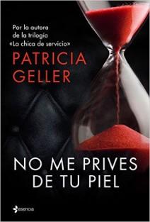 Patricia Geller - No me prives de tu piel
