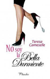 Teresa Cameselle - No soy la bella durmiente