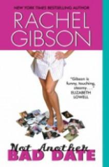 Rachel Gibson - Not another bad date
