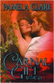 Pamela Clare - Carnal gift