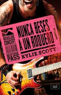 Kylie Scott - Nunca beses a un roquero