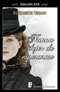 Elizabeth Urian - Nunca dejes de esperarme