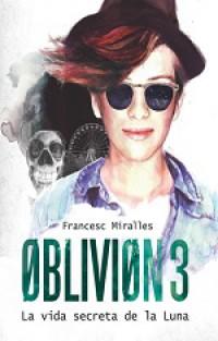Oblivion 3: La vida secreta de la luna