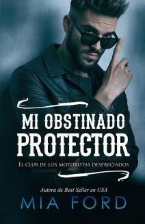 Mia Ford - Mi obstinado protector