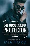 Mi obstinado protector
