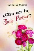 ¿Otra vez tú, Julie Fisher?