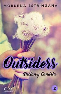 Outsiders 2. Declan y Candela