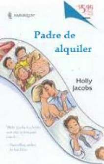 Holly Jacobs - Padre de alquiler