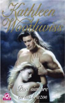 Kathleen Woodiwiss - Para siempre en tus brazos
