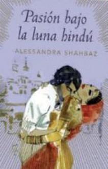 Alessandra Shahbaz - Pasión bajo la luna hindú