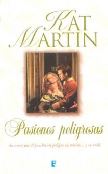Kat Martin - Pasiones peligrosas