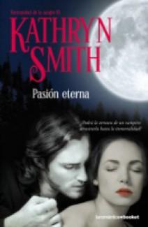 Kathryn Smith - Pasión eterna
