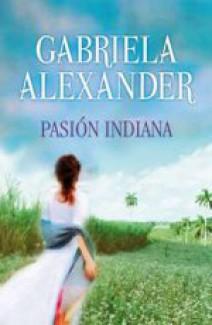 Gabriela Alexander - Pasión indiana