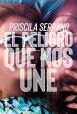 Priscila Serrano - El peligro que nos une