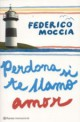 Federico Moccia - Perdona si te llamo amor