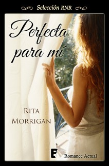Rita Morrigan - Perfecta para mí