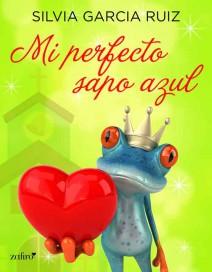 Silvia García Ruiz - Mi perfecto sapo azul