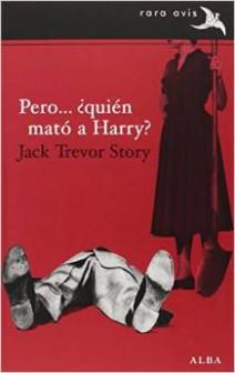 Jack Trevor Story - Pero... ¿Quién Mató a Harry?