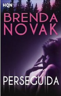 Brenda Novak - Perseguida