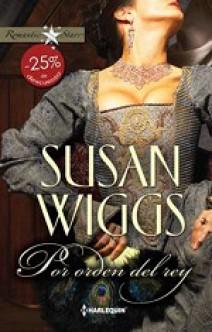 Susan Wiggs - Por orden del rey