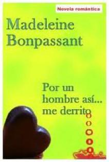 Madeleine Bonpassant - Por un hombre así... me derrito