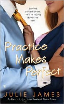 Julie James - Practice makes perfect