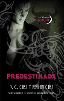 P.C. Cast y Kristin Cast - Predestinada