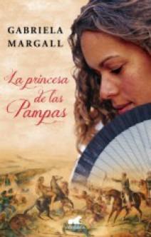 Gabriela Margall - La princesa de las pampas