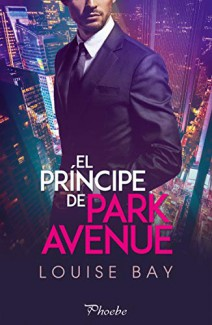Louise Bay - El príncipe de Park Avenue