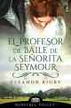 Eleanor Rigby - El profesor de baile de la señorita Seymour