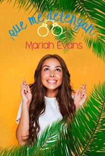 Mariah Evans - ¡Que me detengan!