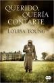 Louisa Young - Querido, quería contarte