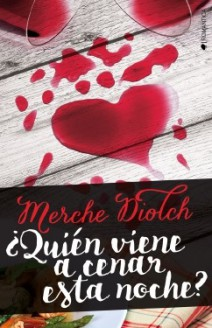 Merche Diolch - ¿Quién viene a cenar esta noche?