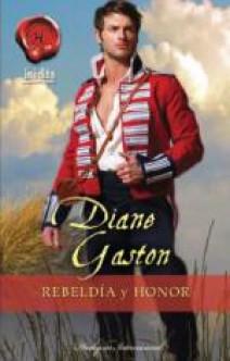 Diane Gaston - Rebeldía y honor