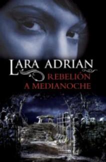 Lara Adrian - Rebelión a medianoche