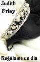 Judith Priay - Regálame un día