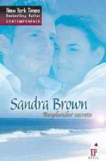 Sandra Brown - Resplandor secreto