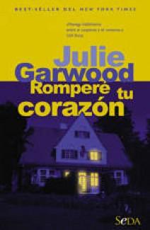 Julie Garwood - Romperé tu corazón