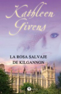 La rosa salvaje de Kilgannon