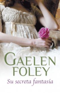 Gaelen Foley - Su secreta fantasía