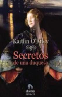 Kaitlin O'Riley - Secretos de la Duquesa