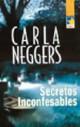 Carla Neggers - Secretos inconfesables