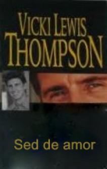 Vicki Lewis Thompson - Sed de amor