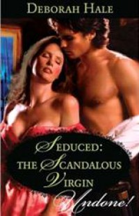 Seduced: The scandalous virgin